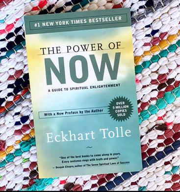 The Power of Now: A Guide to Spiritual Enlightenment | Eckhart Tolle