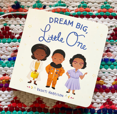 Dream Big Little One | Vashti Harrison