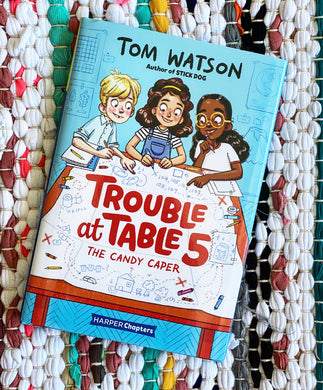 Trouble at Table 5: The Candy Caper Tom Watson