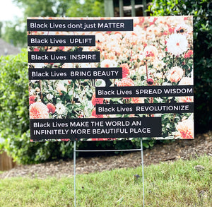 Black Lives Inspire Yard Sign