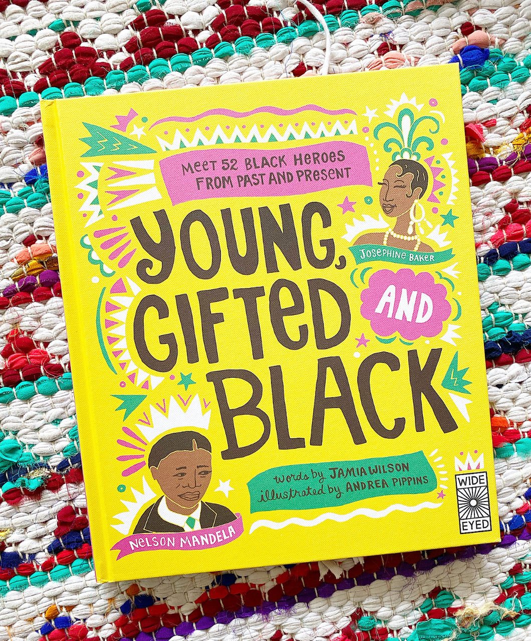 Young Gifted + Black, MEET 52 BLACK HEROES FROM PAST AND PRESENT  BY JAMIA WILSON ; ILLUSTRATED BY ANDREA PIPPINS