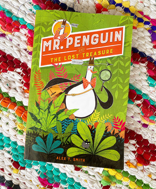 Mr Penguin and the Lost Treasure | Alex T. Smith