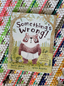 Something's Wrong!: A Bear, a Hare, and Some Underwear | Jory John