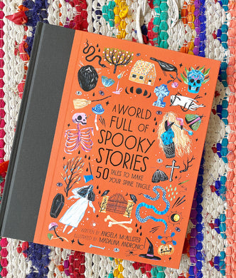 A World Full of Spooky Stories: 50 Tales to Make Your Spine Tingle  | Angela McAllister