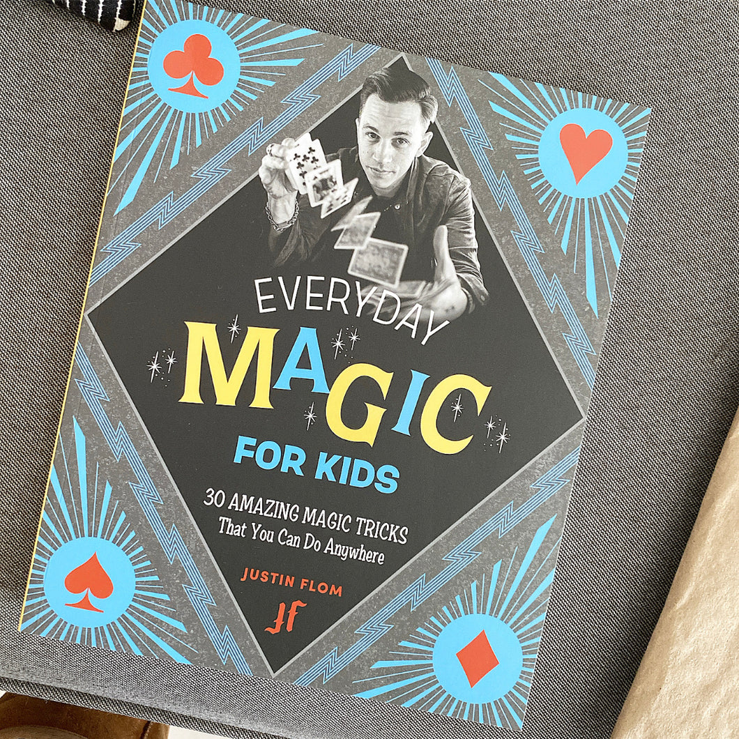 Everyday Magic For Kids | Justin Flom