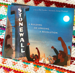 Stonewall: A Building. An Uprising. A Revolution | Rob Sanders