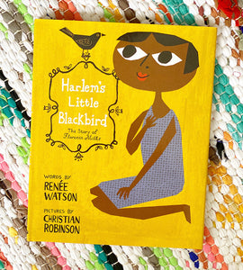 Harlem's Little Blackbird: The Story of Florence Mills | Renee Watson