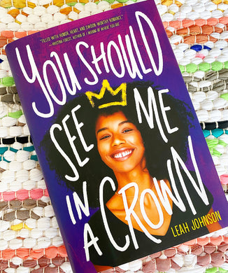 You Should See Me in a Crown | Leah Johnson