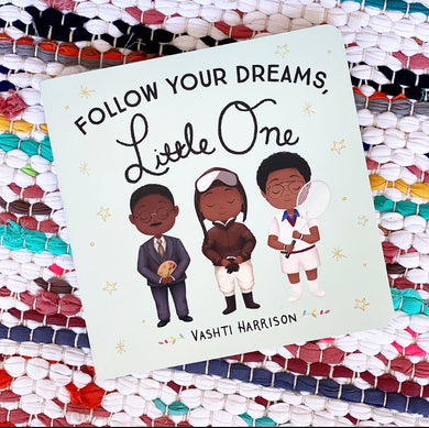 Follow Your Dreams, Little One | Vashti Harrison