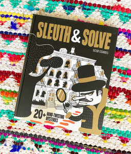 Sleuth & Solve: 20+ Mind-Twisting Mysteries: (Mystery Book for Kids and Adults, Puzzle and Brain Teaser Book for All Ages) | Victor Escandell