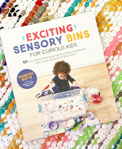 Exciting Sensory Bins for Curious Kids: 60 Easy Creative Play Projects That Boost Brain Development, Calm Anxiety and Build Fine Motor Skills | Mandisa Watts