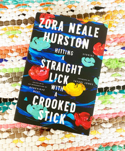 Hitting a Straight Lick with a Crooked Stick: Stories from the Harlem Renaissance | Zora Neale Hurston
