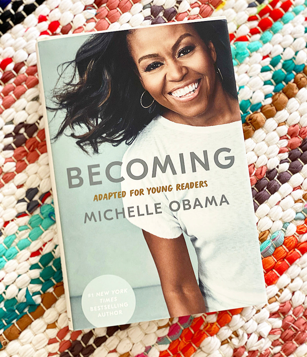 Becoming: Adapted for Young Readers  | MICHELLE OBAMA