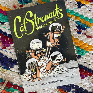 Catstronauts Mission Moon | Drew Brockington
