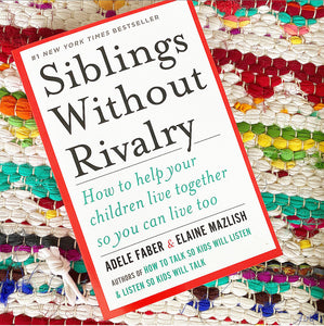 Siblings Without Rivalry | Adele Faber