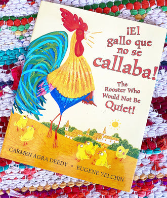 The Rooster Who Would Not Be Quiet! / El gallito ruidoso (Bilingual) (Spanish and English Edition) | Carmen Deedy