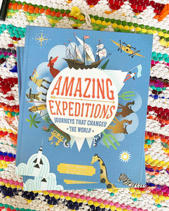 Amazing Expeditions: Journeys That Changed the World | Ganeri