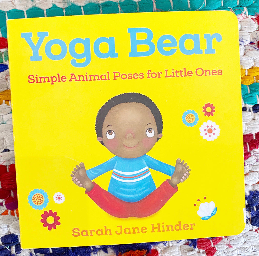 Yoga Bear: Simple Poses for Little Ones Book | Sarah Jane Hinder