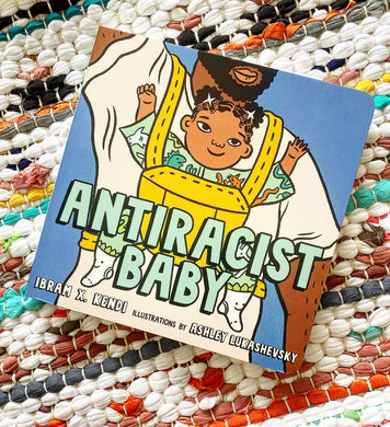 Antiracist Baby (Board Book) | Ibram X. Kendi