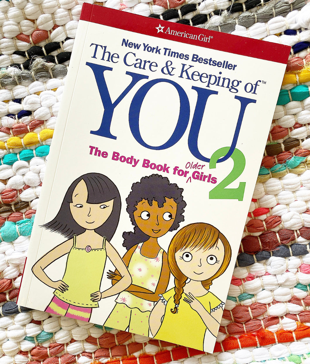 The Care and Keeping of You 2: The Body Book for Older Girls Book | Cara Natterson