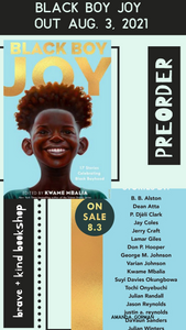 Black Boy Joy: 17 Stories Celebrating Black Boyhood [Preorder out Aug. 3, 1021] | Kwame Mbalia (Editor)