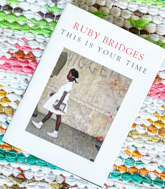 This Is Your Time | Ruby Bridges