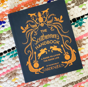 The Southerner's Handbook: A Guide to Living the Good Life | Garden and Gun