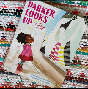 Parker Looks Up: An Extraordinary Moment | Parker Curry
