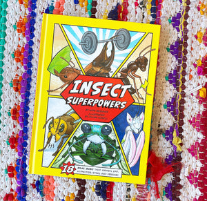 Insect Superpowers: 18 Real Bugs that Smash, Zap, Hypnotize, Sting, and Devour! | Kate Messner