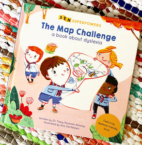 The Map Challenge: A Book about Dyslexia | Tracy Packiam Alloway