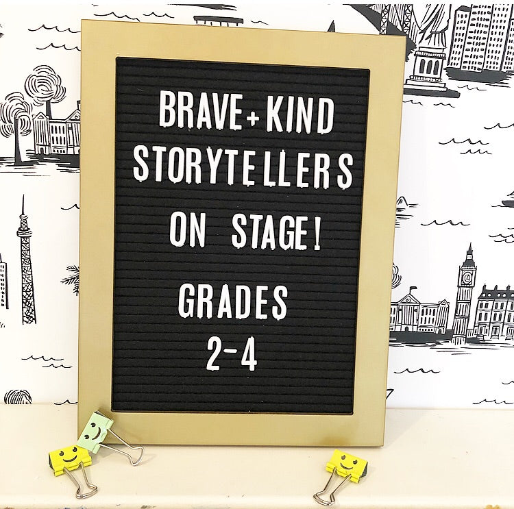 NEW! Grades 2 - 4: Brave + Kind Storytellers On Stage!