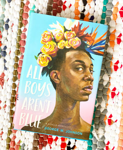 ALL BOYS AREN'T BLUE | GEORGE M. JOHNSON