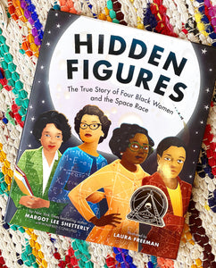 Hidden Figures: The True Story of Four Black Women and the Space Race | Shetterly