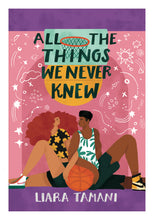 All The Things We Never Knew | Liara Tamani