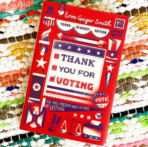 Thank You for Voting: The Past, Present, and Future of Voting | Erin Geiger Smith