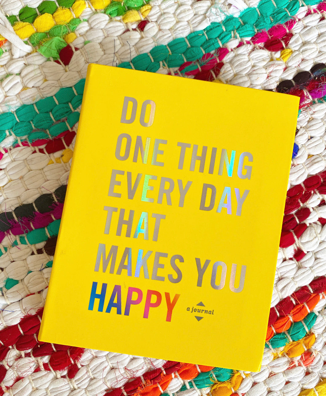Do One Thing Every Day That Makes You Happy |