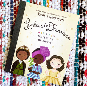 Leaders & Dreamers: A Collection of Prints | Vashti Harrison