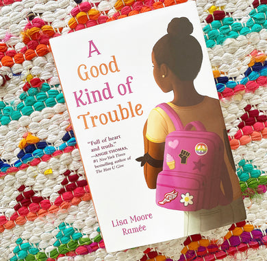 A Good Kind of Trouble (Hardcover) | Lisa Moore Ramee