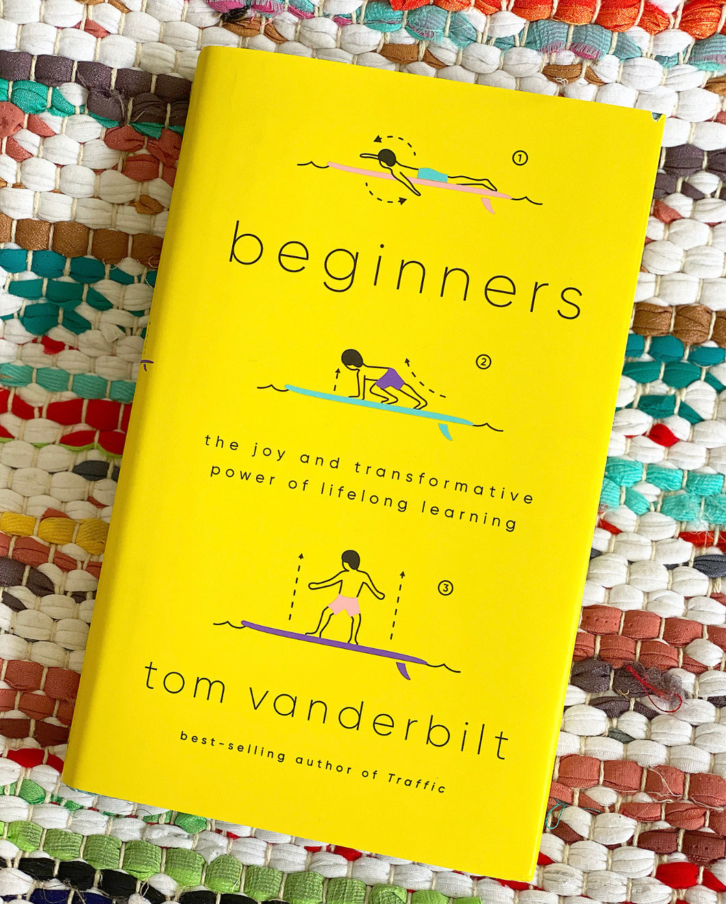 Beginners: The Joy and Transformative Power of Lifelong Learning | Tom Vanderbilt