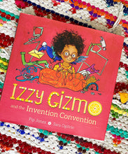 Izzy Gizmo and the Invention Convention | Pip Jones