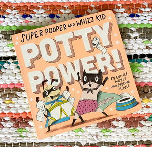 SUPER POOPER AND WHIZZ KID: POTTY POWER! | Eunice Moyle, Sabrina Moyle