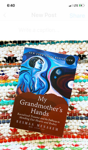 My Grandmother's Hands: Racialized Trauma and the Pathway to Mending Our Hearts and Bodies Book | Resmaa Menakem