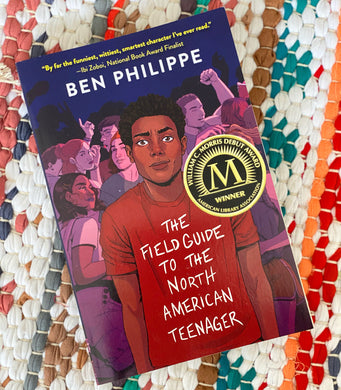 The Field Guide to the North American Teenager | Ben Phillipe