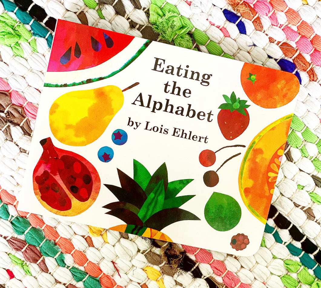 Eating the Alphabet: Fruits & Vegetables from A to Z Lap-Sized Board Book | Lois Ehlert