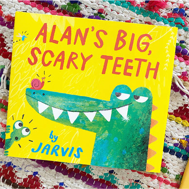Alan's Big Scary Teeth | Jarvis