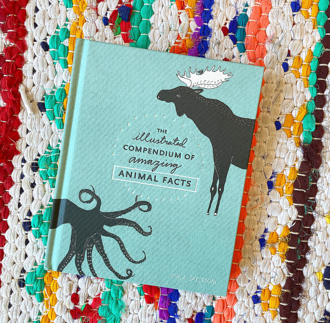 The Illustrated Compendium of Amazing Animal Facts | MAJA SÄFSTRÖM