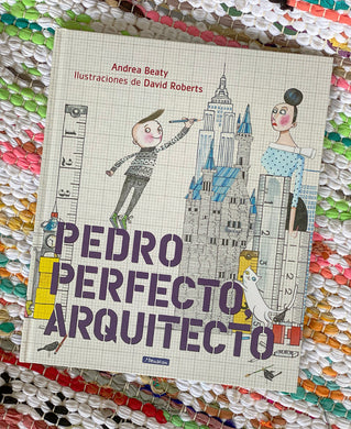 Iggy Peck, Architect (Pedro Perfecto, arquitecto) Spanish Edition | Andrea Beaty