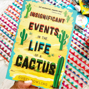 Insignificant Events in The Life Of A Cactus |