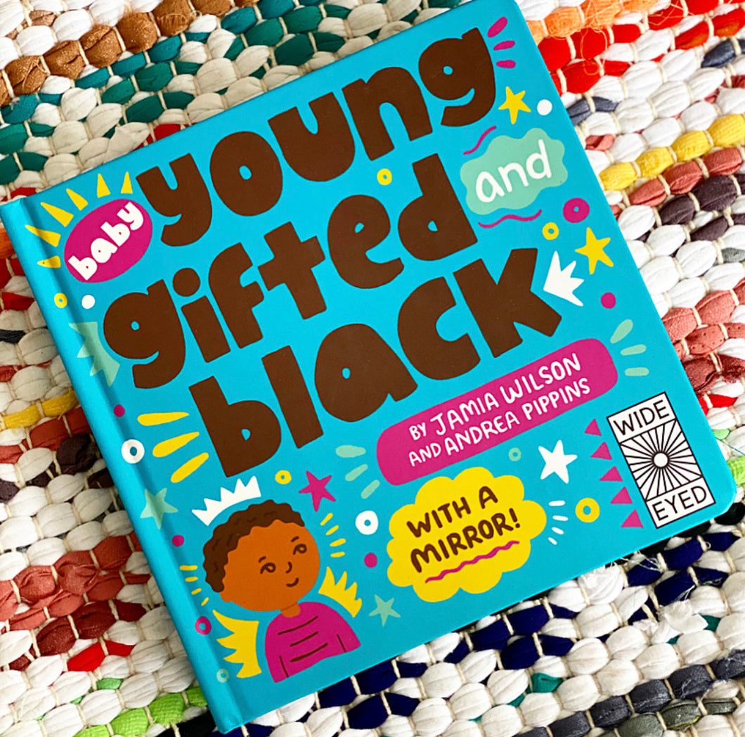 Baby Young, Gifted, and Black: With a Mirror! | Jamia Wilson, Andrea Pippins