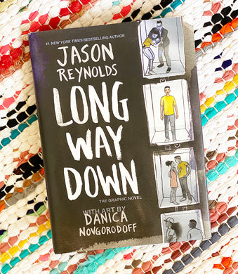 Long Way Down: The Graphic Novel | Jason Reynolds, Danica Novgorodoff
